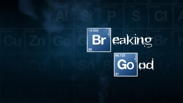 Breaking Good
